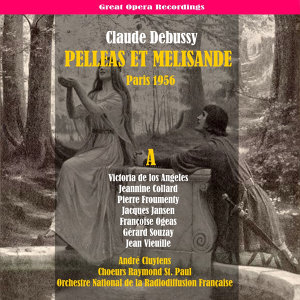 Debussy: Pelléas et Mélisande, Vol. 1 [1956]