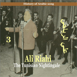 Ali Riahi, The Tunisian Nightingale Vol. 3 / History of Arabic Song