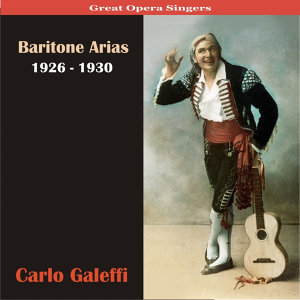 Great Opera Singers / Baritone Arias / 1926 - 1930