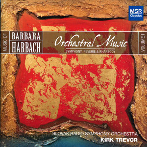 Harbach 1: Orchestral Music - Symphony, Reverie & Rhapsody