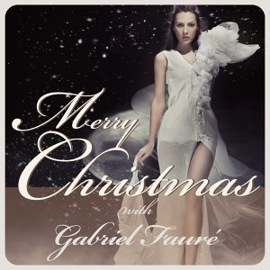 Merry Christmas With Gabriel Faure