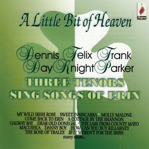 A Little Bit Of Heaven - Three Tenors Sing Songs Of Erin