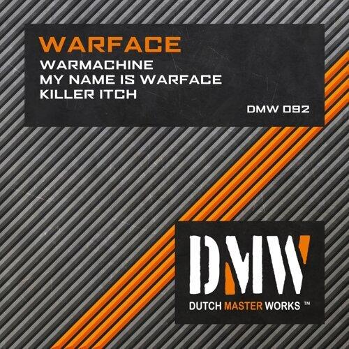Warmachine / My Name Is Warface / Killer Itch