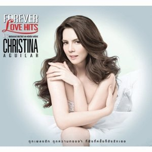 FOREVER LOVE HITS by CHRISTINA AGUILAR