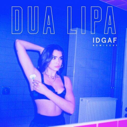 IDGAF - Remixes