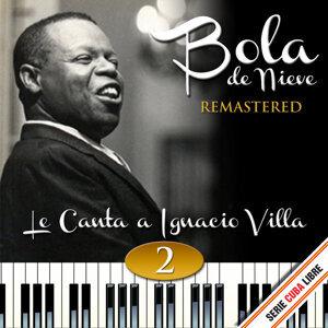 Serie Cuba Libre: Bola de Nieve Le Canta a Ignacio Villa, Vol. 2 (Remstered)
