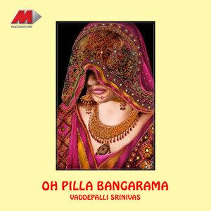 Oh Pilla Bangarama