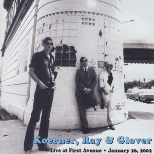 Koerner, Ray & Glover: Live at First Avenue