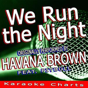 We Run the Night (Originally Performed By Havana Brown Feat. Pitbull)