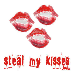 Steal My Kisses