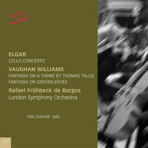 Elgar: Cello Concerto & Vaughan Williams: Fantasia on a theme by Thomas Tallis & Fantasia on Greensleeves