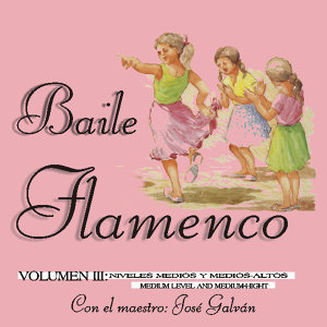 Baile Flamenco Vol. III