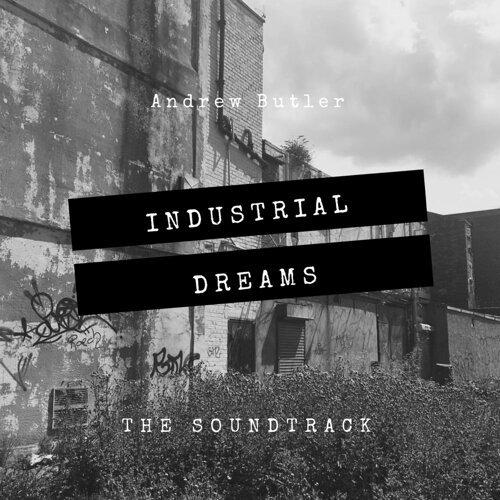Industrial Dreams - Original Motion Picture Soundtrack