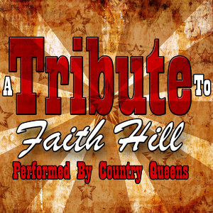 A Tribute to Faith Hill