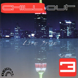 Chill Out Life Style Vol. 3 (Original Recordings)