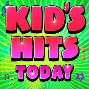 Kid's Hits Today