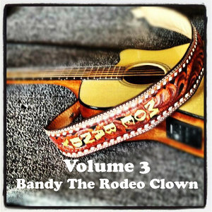 Volume 3 - Bandy The Rodeo Clown
