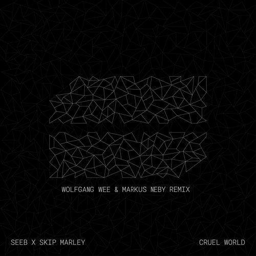 Cruel World - Wolfgang Wee & Markus Neby Remix