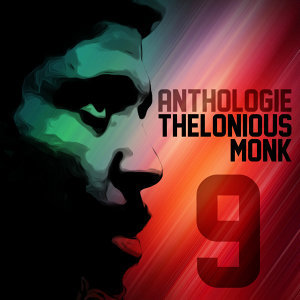 Anthologie Thelonious Monk Vol. 9