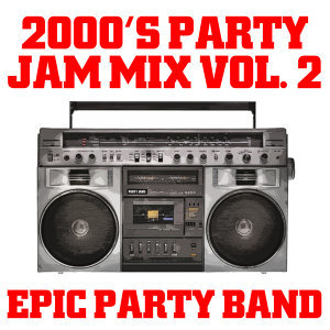 2000's Party Jam Mix Vol. 2