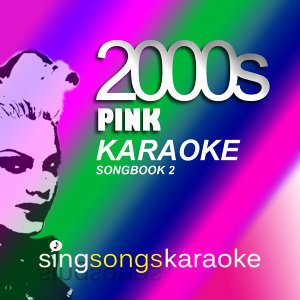 The Pink 2000s Karaoke Songbook 2