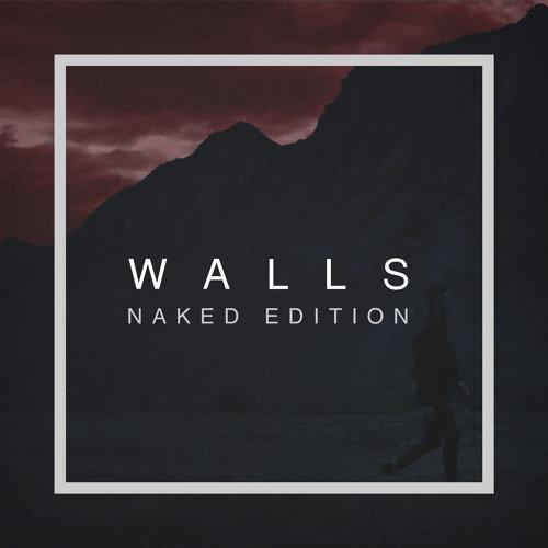 Walls - Naked Edition