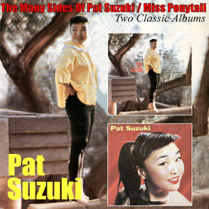 The Many Sides of Pat Suzuki/ Miss Ponytail