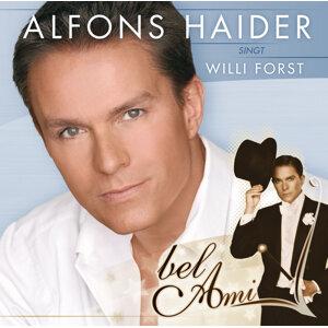 Bel Ami - Alfons Haider singt Willi Forst