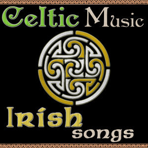 Celtic Music. Irish Songs