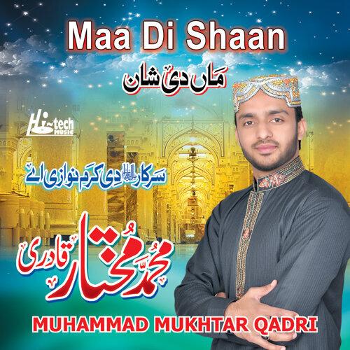 Muhammad Mukhtar Qadri - Maa Di Shaan - Islamic Naats - KKBOX
