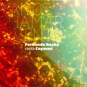 Vamos Chamar o Vento - Fernando Rocha canta Caymmi