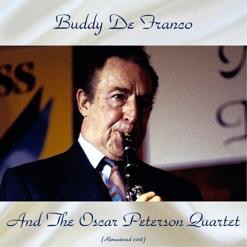 Buddy Defranco And The Oscar Peterson Quartet - Remastered 2018