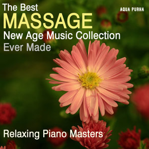 The Best Massage New Age Music Collection Ever Made, for Spa Relaxation, Yoga, Meditation and Stress Relief.