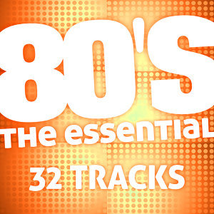 The Essential 80's (32 Tracks)