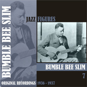 Jazz Figures / Bumble Bee Slim, (1936 - 1937), Volume 7