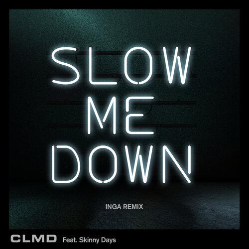 Slow Me Down - Inga Remix