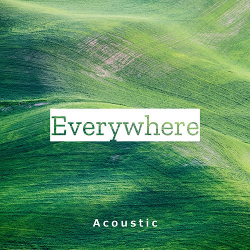 Everywhere - Acoustic