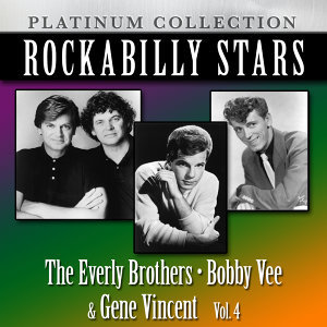 Rockabilly Stars: The Everly Brothers, Bobby Vee & Gene Vincent, Vol. 4