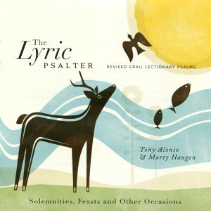 The Lyric Psalter: Solemnities, Feasts and Other Occasions