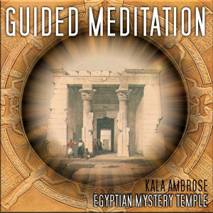 Guided Meditation - Egyptian Mystery Temple