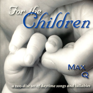 For the Children : Daytime Songs & Lullabies