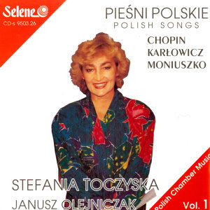 Polish Songs – Piesni Polskie: Chopin, Karlowicz, Moniuszko