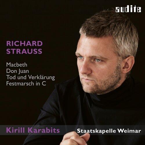 Richard Strauss: Macbeth, Don Juan, Tod und Verklärung & Festmarsch in C