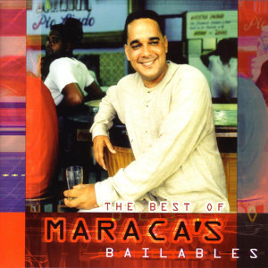 The Best Of Maraca's Bailables