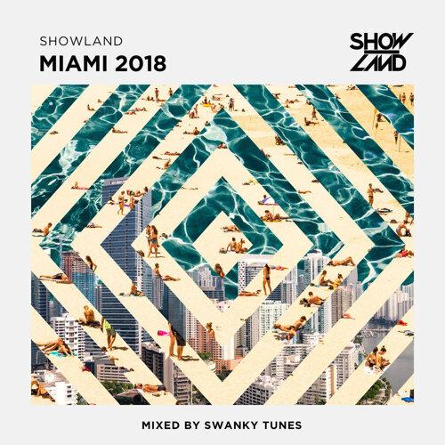 Showland - Miami 2018 - Mixed by Swanky Tunes
