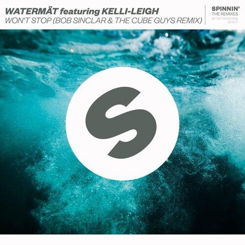 Won't Stop (feat. Kelli-Leigh) - Bob Sinclar & The Cube Guys Remix