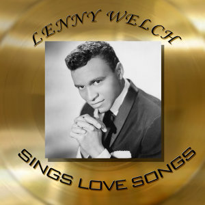 Lenny Welch - Sings Love Songs