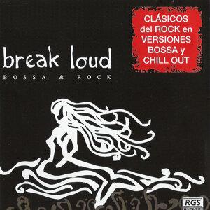 Break Loud Bossa & Rock