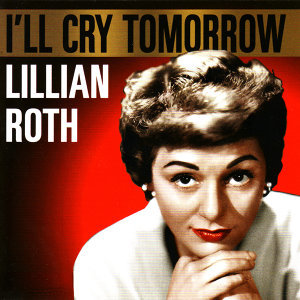 I'll Cry Tomorrow