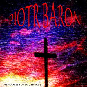The Masters of Polish Jazz - Piotr Baron